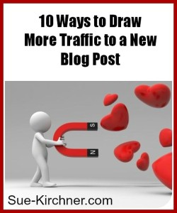 10 Ways to Draw More Traffic to a New Blog Post