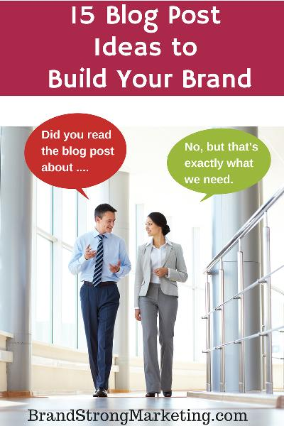 15 Blog Post Ideas to Build Your Brand