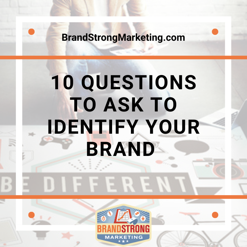 10 Questions to Ask to Identify your Brand